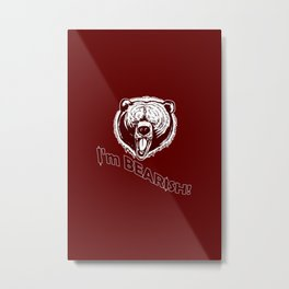 I'm Bearish! Metal Print