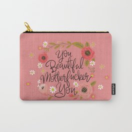 Pretty Swe*ry: You Beautiful MFer You Carry-All Pouch
