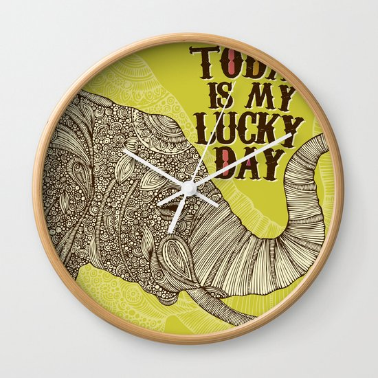 Today is my lucky day Wall Clock