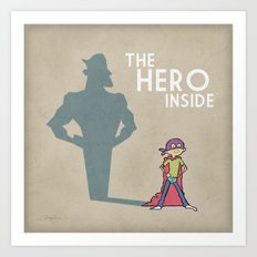 The Hero Inside Art Print