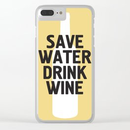 SAVE WATER DRINK WINE Clear iPhone Case