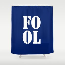Fool Shower Curtain