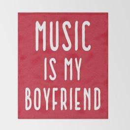 Music Is Boyfriend Quote Throw Blanket