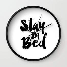 Stay In Bed print Typography Art bedroom poster Black and White printable Quote Wall Clock
