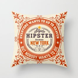 Everyone wants to go to Heaven Throw Pillow