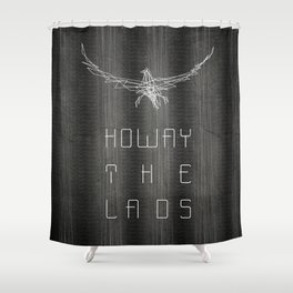 Howay the lads Shower Curtain
