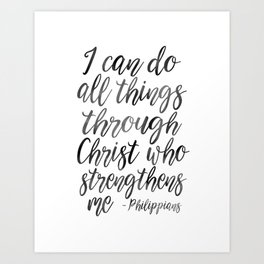 I Can Do All Things Through Christ Who Strengthens Me, Philippians Quote,Christian Art,Bible Verse,H Art Print