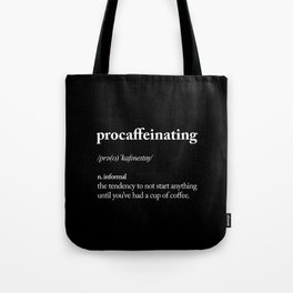 Procaffeinating black and white typography coffee shop home wall decor bedroom Tote Bag