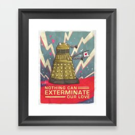 Dalek: Nothing Can Exterminate Our Love Framed Art Print