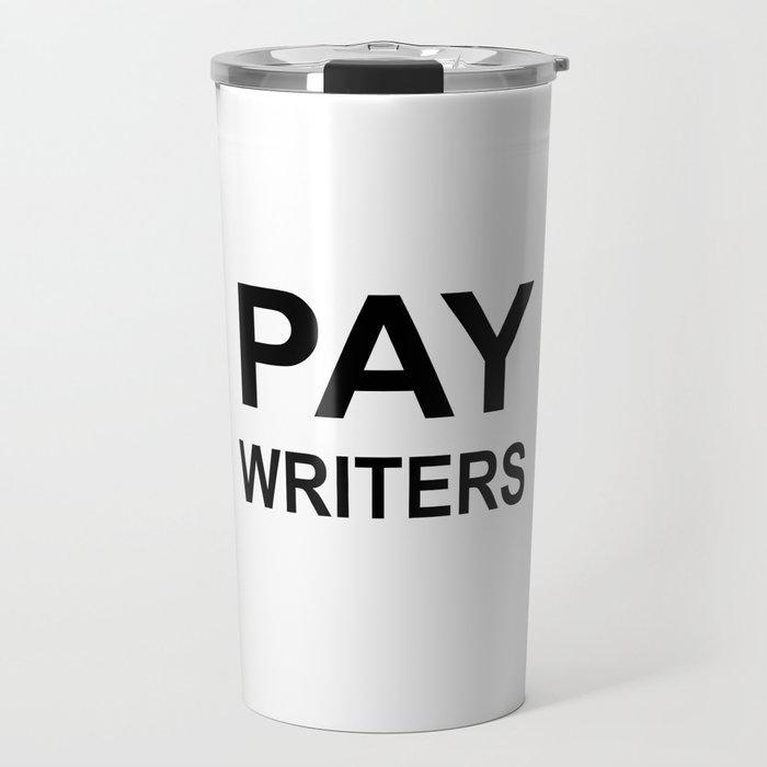 PAY WRITERS Travel Mug