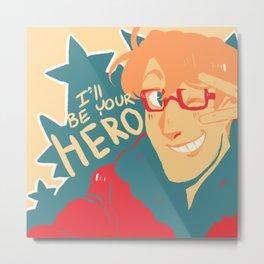 Hero!! Metal Print