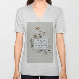 The Day You Plant the Seed is Not the Day You Eat the Fruit Unisex V-Neck
