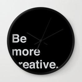 Be more creative Wall Clock