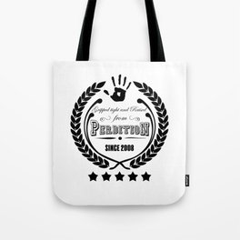Gripped Tight and Raised from Perdition, since 2008 Tote Bag