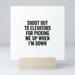 Shout Out To Elevators Mini Art Print