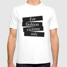 For fashion victims only Mens Fitted Tee MEDIUM White