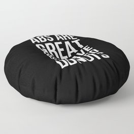 Abs Are Great But Have You Tried Donuts (Black) Floor Pillow