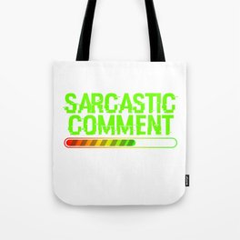 """Grab This """"Sarcastic Comment Loading Please Wait"""" T-shirt Design Perfectly Made For Sarcasm People Tote Bag"""