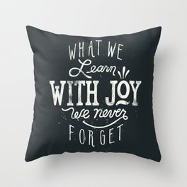 What We Learn With Joy - We Never Forget Throw Pillow