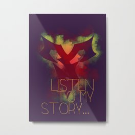 Listen to my story... Metal Print