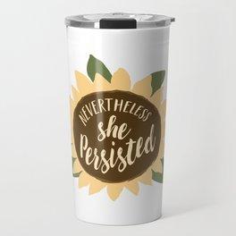 nevertheless she persisted sunflower Travel Mug