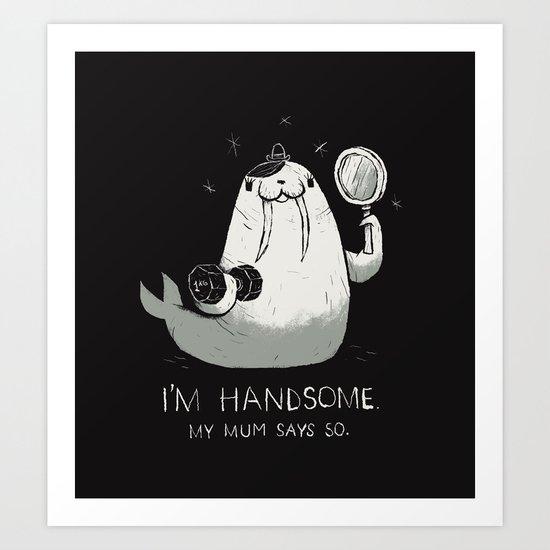 i'm handsome. Art Print
