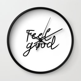 Feel Good, Art Print, Quote, Inspirational Print Decor, Digital Art Print, Office Print Wall Clock