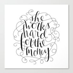 She Works Hard for the Money Canvas Print