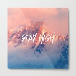 Stay Rocky Mountain High Metal Print