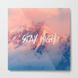 Stay Rocky Mountain High Metal Print