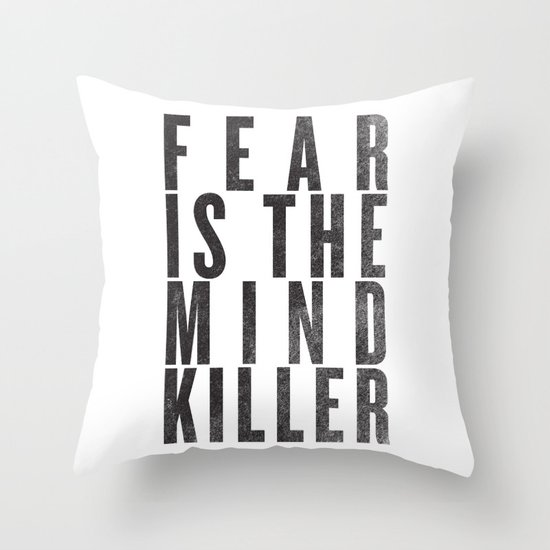 FEAR IS THE MINDKILLER Throw Pillow
