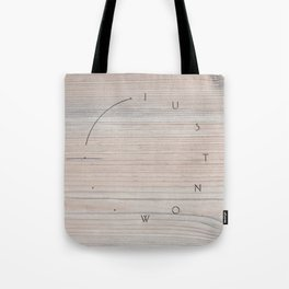 'Just now…' in faded wood Tote Bag
