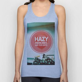 Hazy Memories Are For Keeps Unisex Tank Top