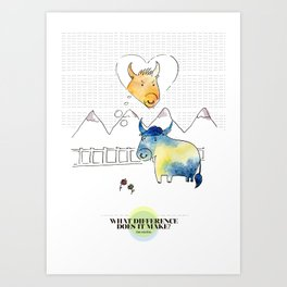 LOVE IN OUR OPINION - WHAT DIFFERENCE DOES IT MAKE? Art Print