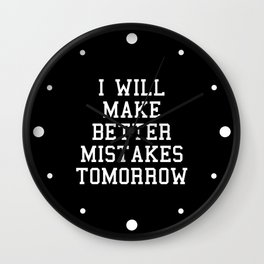 Better Mistakes Funny Quote Wall Clock