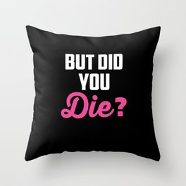 Crazy Nurse But Did You Die? Design Registred Midwife Gift print Throw Pillow