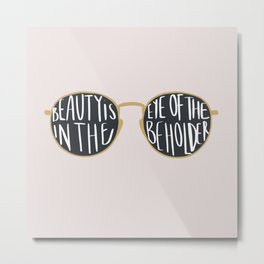 Sunglasses Quote Metal Print