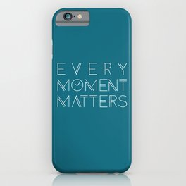 Inspirational Every Moment Matters Typography iPhone Case