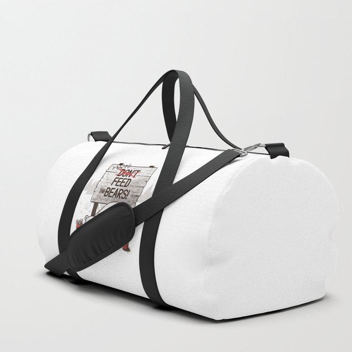 Don't Feed The Bears Duffle Bag