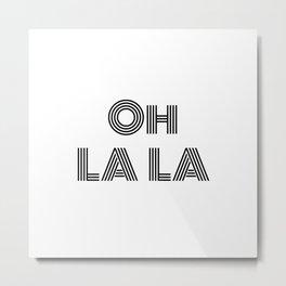 Oh La La - minimal Metal Print
