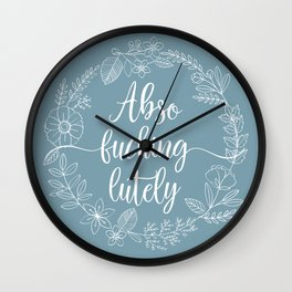 ABSO-FUCKING-LUTELY - Sweary Floral Wreath Wall Clock