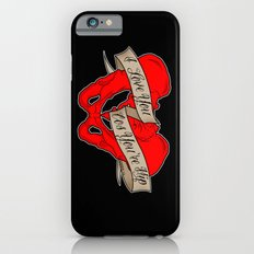 I love you cos you're hip iPhone 6s Slim Case