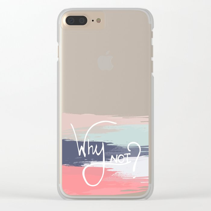 Why Not? Clear iPhone Case