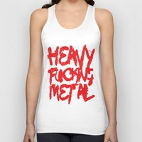 heavy metal Tank Tops featuring Heavy Fucking Metal by Spooky Dooky