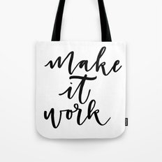 Make it Work Tote Bag