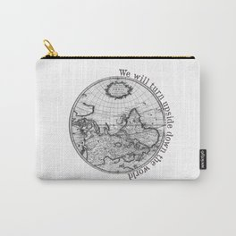We will turn upside down the world Carry-All Pouch