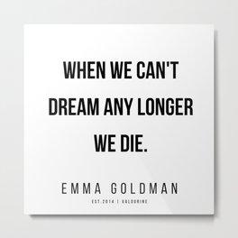 7   | Emma Goldman Quotes | 200602 Metal Print