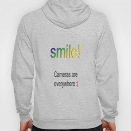 Smile! Cameras are everywhere :( Hoody