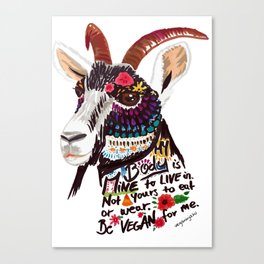 Go vegan goat - my body is mine to live in Canvas Print