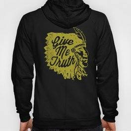 Give Me Truth Hoody